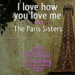 The Paris Sisters The Original Hit Recording - I Love How You Love Me