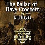 Bill Hayes The Original Hit Recording - The Ballad Of Davy Crockett