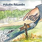 Malcolm Holcombe Down The River