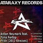 Anton Neumark Pride (2012 Remixes) (Feat. Yana Fortep)