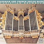 Christian Brembeck German & French Organ Music