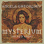 Angela Gheorghiu Mysterium - Sacred Arias