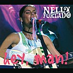 Nelly Furtado Hey Man! (International Version)