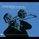 The Glenn Miller Orchestra Glenn Miller's 100th Birthday