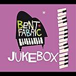 Bent Fabric Jukebox Radio Edit