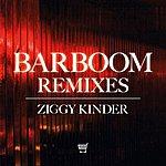 Ziggy Kinder Barboom Remixes