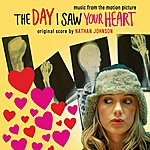 Nathan Johnson The Day I Saw Your Heart