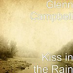 Glen Campbell Kiss In The Rain
