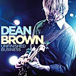 Dean Brown Unfinished Business