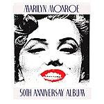 Marilyn Monroe Marilyn Monroe 50th Anniversary Album
