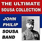 John Philip Sousa The Ultimate Sousa Collection