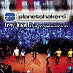 Planetshakers (My King) Live Praise & Worship