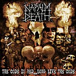 Napalm Death The Code Is Red - Long Live The Code