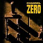 Channel Zero Unsafe