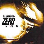 Channel Zero Channel Zero Live