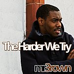 Mr. Brown Harder We Try