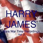 Harry James Rare War Time Recordings, Vol. 3