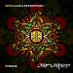 Kenna Land 2 Air Chronicles I : Rerelease : Chaos And The Darkness