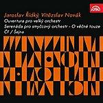 Czech Philharmonic Orchestra Řídký, Novák: Overture For Large Orchestra, Serenade For String Orchestra - Eternal Longing. Symphonic Poem