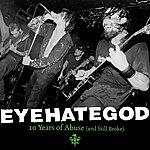 Eyehategod 10 Years Of Abuse And Still Broke (Live)