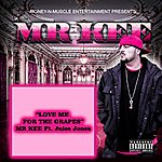 Mr. Kee Love Me For The Grapes (Feat. Jules Jones) - Single