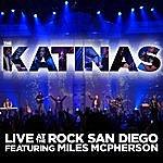 The Katinas Live At The Rock San Diego