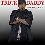 Trick Daddy Why They Jock (Edited)