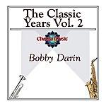 Bobby Darin The Classic Years Vol 2