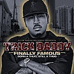 Trick Daddy Finally Famous