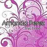 Amanda Perez This Time