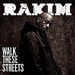Rakim Walk These Streets