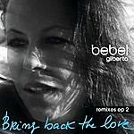 Bebel Gilberto Bring Back The Love Remixes Ep 2