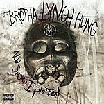 Brotha Lynch Hung I Plotted (My Next Murder)