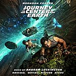 Andrew Lockington Journey To The Center Of The Earth: Original Score