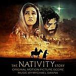 Mychael Danna The Nativity Story: Original Motion Picture Score