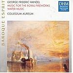 Collegium Aureum Händel: Feuerwerksmusik, Wassermusik