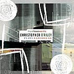 Christopher O'Riley True Love Waits (Christopher O'riley Plays Radiohead)