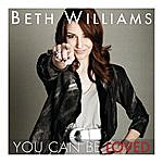 Beth Williams You Can Be Loved