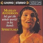Marian Anderson He's Got The Whole World In His Hands: Spirituals