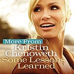 Kristin Chenoweth More From Some Lessons Learned