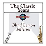Blind Lemon Jefferson The Classic Years