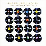 The Beautiful South Solid Bronze - Great Hits (Digitally Remastered)