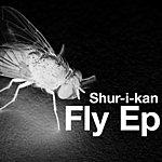 Shur-I-Kan Fly Ep