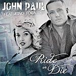 John Paul Ride Or Die [R.O.D.]