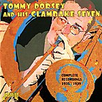 Tommy Dorsey & His Clambake Seven Complete Recordings: 1935-1939