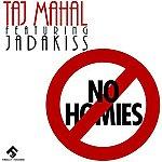 Taj Mahal No Homies (Feat. Jadakiss)