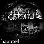 Astoria Haunted