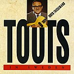 Toots Thielemans Toots In Sweden