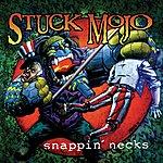 Stuck Mojo Snappin' Necks (Reissue)