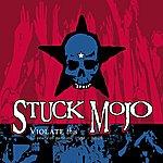 Stuck Mojo Violate This (10 Years Of Rarities 1991-2001)